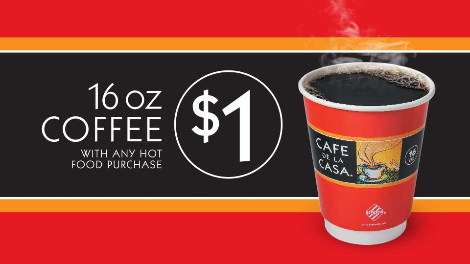 16 ounce coffee for $1 with any hot food purchase