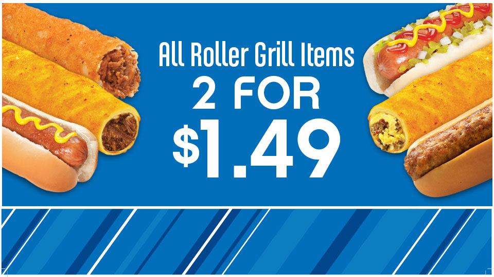Roller Grill Items  2 for only $1.49