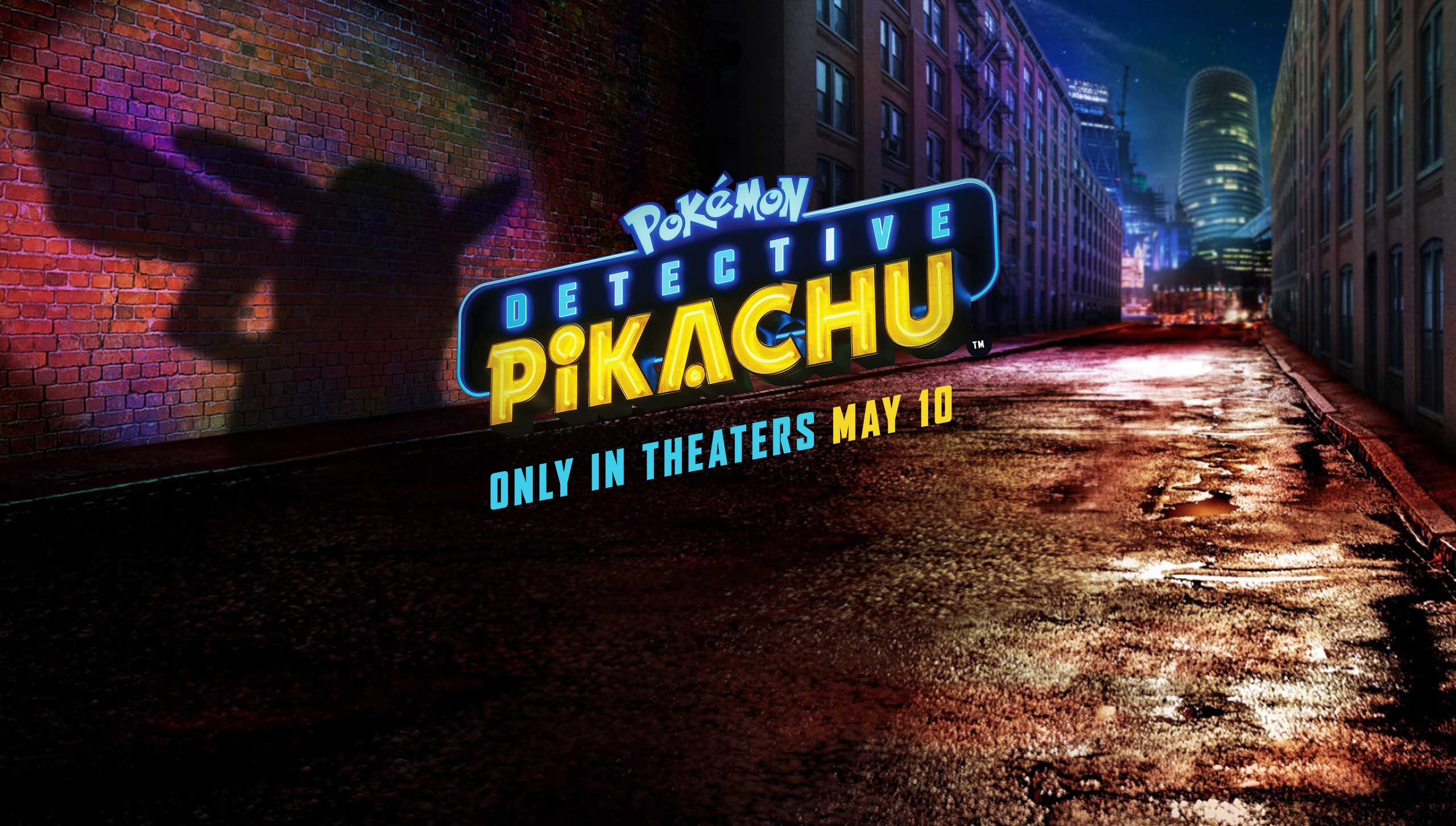 Pokemon Detective Pikachu Only in Theaters May 10