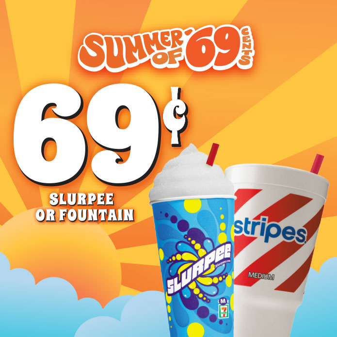 69 Cent Slurpee or Fountain